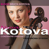 Bloch, Bruch, Kotova: Works for Cello and Orchestra