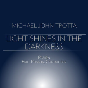 Michael John Trotta: Light Shines in the Darkness