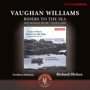 Ralph Vaughan Williams: Riders to the Sea; Flos Campi; Household Music