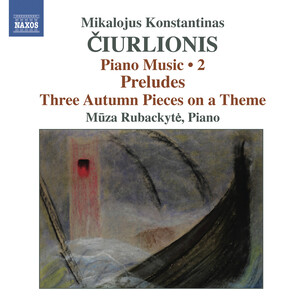 Ciurlionis: Piano Music, Vol.2