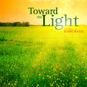 Toward the Light: The voice of Elaine Huckle