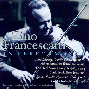 Zino Francescatti In Performance: Works by Tchaikovsky, Bruch and Saint-Saëns