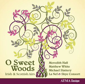 O Sweet Woods: Irish and Scottish Airs
