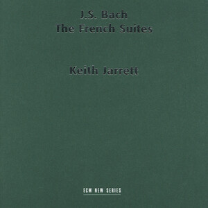 J. S. Bach: The French Suites