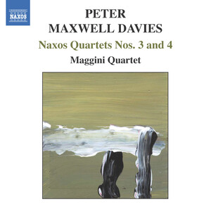 Peter Maxwell Davies: Naxos Quartets Nos.3 and 4