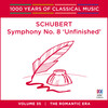 Schubert: Symphony No. 8 'Unfinished' (1000 Years Of Classical Music, Vol. 35)