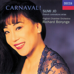 Carnaval! French Coloratura Arias by Offenback, Massenet, Thomas, etc.