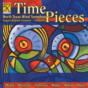 Time Pieces: Wind Band Works by McCarthy, Holst, Walker, etc.