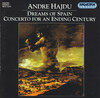 Andre Hajdu: Dreams of Spain; Concerto for an Ending Century