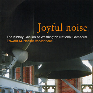 Joyful Noise: Sacred Music for Cathedral Bells
