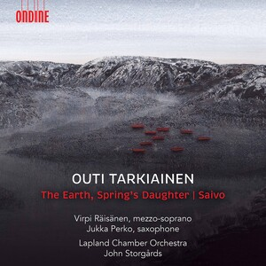 Outi Tarkiainen: The Earth, Spring's Daughter and Saxophone Concerto 'Saivo'