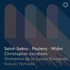 Saint-Saëns, Poulenc and Widor: Works for Organ