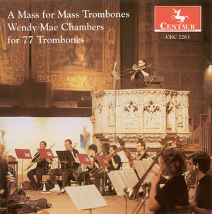 Wendy Mae Chambers: Mass for Trombones