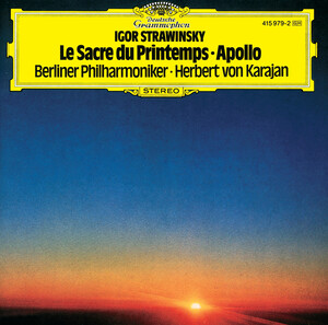 Stravinsky: Le Sacre du Printemps; Apollo