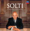 A Passion for Music: Solti conducts Beethoven, Strauss, Wagner, etc.