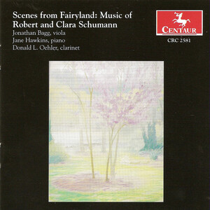 Scenes from Fairyland: Music of Robert and Clara Schumann