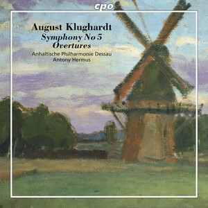 August Klughardt: Symphony No.5; Overtures
