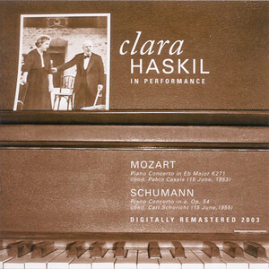 Clara Haskil in Performance: Works by Mozart and Schumann