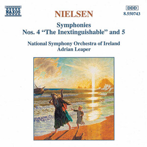 Nielsen: Symphonies No.4 ('The Inextinguishable') and No.5