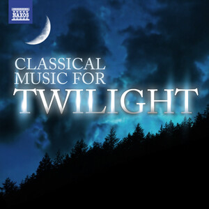 Classical Music for Twilight: Works by Glass, Fauré, Chopin, etc.