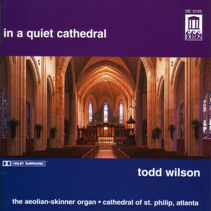 In a Quiet Cathedral: Works for Organ