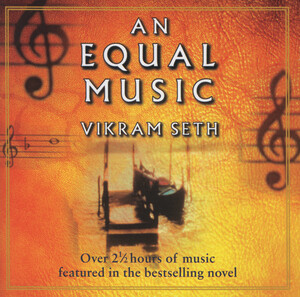 Vikram Seth: An Equal Music (Works by Bach, Beethoven, Haydn, etc.)