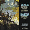 Milhaud and Honegger: Orchestral Works