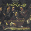 The World of Lully: Music of Jean-Baptiste Lully and his Followers