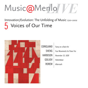 Music@Menlo LIVE, Innovation/Evolution: The Unfolding of Music, Vol.5: Voices of Our Time