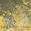 John Luther Adams: Songbirdsongs