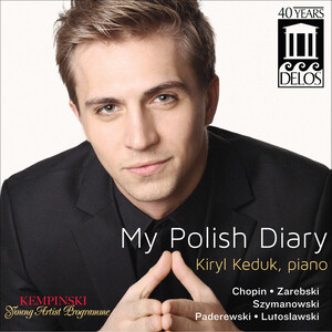 My Polish Diary: Piano Works by Chopin, Zarebski, Szymanowski, etc.