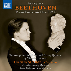 Beethoven: Piano Concertos No.3 and 4 (Arr. V. Lachner for Piano and String Quintet)