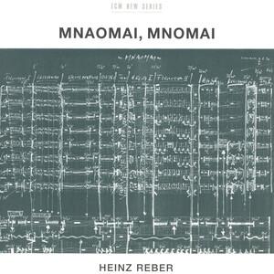 Heinz Reber - Mnaomai Mnomai