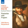 W.F. Bach: Keyboard Works, Vol.2 - Fantasies and Fugues