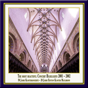 Anniversary Series, Vol.4: The Most Beautiful Concert Highlights from Maulbronn Monastery, 2001-2002 (Live)