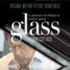 Glass: A Portrait of Philip in Twelve Parts (Soundtrack)