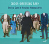 Cross-dressing Bach: Chamber Rarities and Alternative Versions