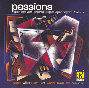 Passions: Works for Band by Grainger, Witacre, Holst, etc.