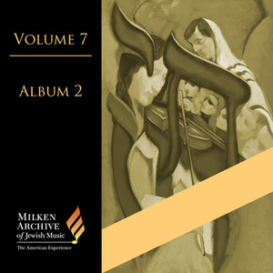 Milken Archive of Jewish Music, Volume 7, Album 2: Choral Works by M. Gideon