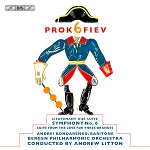 Prokofiev: Lieutenant Kije Suite, Symphony No.6, Suite from the Love for Three Oranges