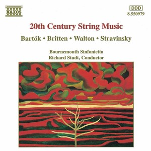 20th Century String Music: Works by Bartók, Stravinsky, Britten, Walton, etc.