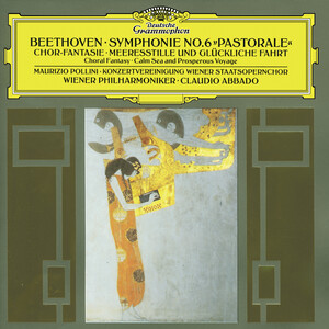 Beethoven: Symphony No.6 'Pastorale'; Choral Fantasy; Calm Sea and Prosperous Voyage