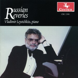 Russian Reveries: Leyetchkiss plays Glinka, Borodin, Scriabin, etc.