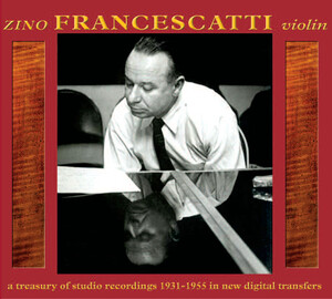 A Treasury of Studio Recordings: Francescatti plays Chausson, Debussy, Ravel, etc.