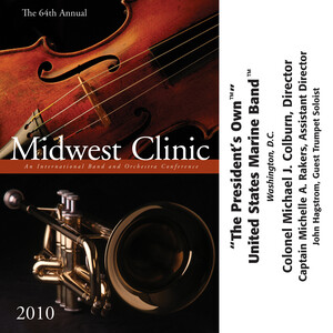 The 64th Annual Midwest Clinic, 2010: Works by Sousa, Smetana, Bitensky, etc.