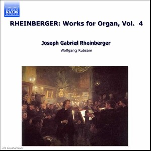 Rheinberger: Works for Organ, Vol.4