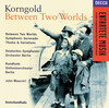 Korngold: Between Two Worlds; Symphonic Serenade; Theme and Variations