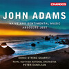 John Adams: Absolute Jest and Naive and Sentimental Music
