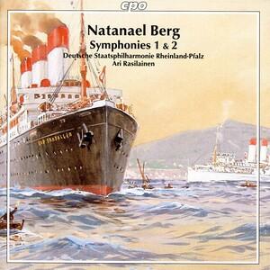Natanael Berg - Ari Rasilainen - Symphonies 1 and 2