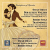 Masterpieces of Operetta, Vol.9: Oscar Straus 'Der letzte Walzer' and Robert Stolz 'Trauminsel'